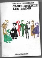 CLOCHEMERLE  LES  BAINS  De  Gabriel CHEVALLIER  -  Editions  FLAMMARION - Andere