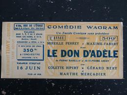 THEATRE COMEDIE WAGRAM PARIS - TICKET PIECE LE DON D'ADELE MARTHE MERCADIER MIREILLE PERREY MAXIME FABERT - Tickets - Vouchers
