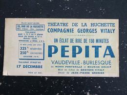 THEATRE DE LA HUCHETTE PARIS - TICKET PIECE PEPITA COMPAGNIE GEORGES VITALY - Tickets - Vouchers
