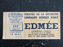 THEATRE DE LA HUCHETTE PARIS - TICKET PIECE EDMEE COMPAGNIE GEORGES VITALY - Tickets - Vouchers