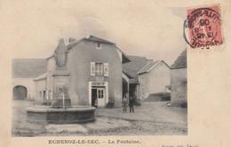 ECHENOZ-le-SEC (Haute-Saône) - La Fontaine. Edition Burner. Circulée En 1906. Bon état. - Other Municipalities