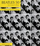 BEATLES 50 DA LIVERPOOL A ROMA - Music