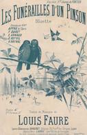 (Conf) Les Funérailles D' Un Pinson , BLUETTE , AFFRE , Paroles Et Musique LOUIS FAURE , Illustration DOLA - Noten & Partituren