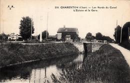 Thematiques 18 Cher Charenton Les Bords Du Canal L'Ecluse Et La Gare - Zonder Classificatie