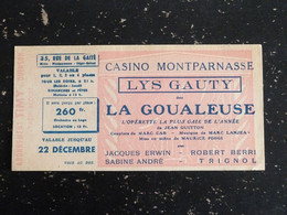THEATRE CASINO MONTPARNASSE PARIS - TICKET PIECE LA GOUALEUSE LYS GAUTY JACQUES ERWIN SABINE ANDRE ROBERT BERRI TRIGNOL - Eintrittskarten