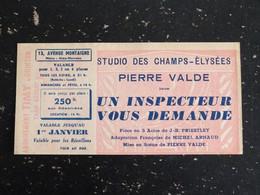 THEATRE STUDIO DES CHAMPS ELYSEES PARIS - TICKET PIECE UN INSPECTEUR VOUS DEMANDE PIERRE VALDE - Biglietti D'ingresso