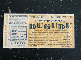 THEATRE LA BRUYERE PARIS - TICKET SPECTACLE LES BRANQUIGNOLS DUGUDU ROBERT DHERY - Biglietti D'ingresso