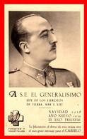 FOTOAÑO 1938,S.E. EL GENERALISIMO FRANCO TARGETA PARA FELICITAR POR NAVIDAD DEL AÑO 1938 III AÑO TRIUNFAL ( UNA TARJETA - Madrid