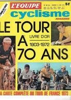 JOURNAL L`EQUIPE CYCLISME LE TOUR A 70 ANS + LA CARTE DU TOUR DE FRANCE 1973 , 3 FIGURES TOUR 1972 POULIDOR MERCKX GUIMA - Sport