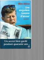 KENNEDY  PAR MIMI ALFORD UNE SINGULIERE HISTOIRE D AMOUR  230 PAGES 2012 - Unclassified
