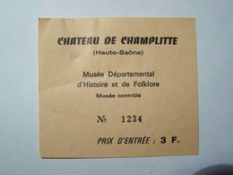 France - Billet De Visite Du Château De Champlitte (Haute-Saône) - Musée D'Histoire Et De Folklore - Europe
