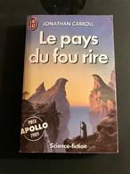 J'AI LU S.F. N° 2450    Le Pays Du Fou Rire  (Prix APOLLO 1989)    Jonathan CARROLL    314 Pages - 1989 - J'ai Lu