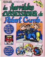 ACTUEL  PRESENTE LES HORRIBLES OBSESSIONSDE ROBERT CRUMB   HORS SERIE  N° 47 BIS  1974  -   BD 64 PAGES RARE EO - Other Magazines
