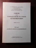 Gebruik Van Farmaceutische En Volkse Geneeskruiden - 1976 - Kruiden Homeopathie Geneeskunde - A. Groene Planten