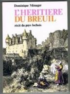 D37. L'HERITIERE DU BREUIL. RECIT DU PAYS LOCHOIS. LOCHES. - Centre - Val De Loire