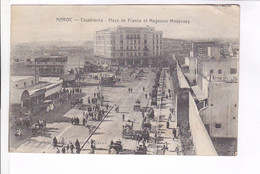 CPA MAROC, CASABLANCA , PLACE DE FRANCE ET MAGASINS MODERNES En 1920! - Casablanca