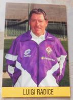 Luigi Radice  # Fiorentina # Calcio - Cartoncino- Sponsor Giocheria - Voetbal