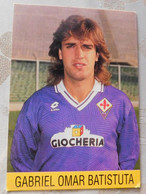 Gabriel Omar Batistuta  # Fiorentina # Calcio - Cartoncino- Sponsor Giocheria - Voetbal