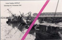 """LE  CONTRE TORPILLEUR """" GERFAULT """"  SABORDAGE DE LA FLOTTE FRANCAISE LE 27 NOVEMBRE 1942  DANS LE PORT DE TOULON * - Guerra 1939-45"""