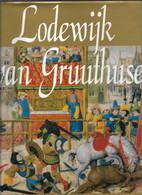 LODEWIJK VAN GRUUTHUSE MECENAS EN EUROPEES DIPLOMAAT CA. 1427-1492 MARTENS + 1 KG. KUNST KUNSTBOEK - Geschichte