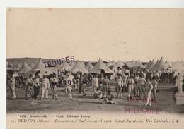 MAROC  OUDJDA - Occupation D' Oudjda, Avril 1907 - Camp Des Spahis-TROUPES DU MAROC - Andere Oorlogen