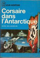 J'ai Lu Leur Aventure N° A 64-65    Corsaire Dans L'Antarctique     W.R.D. Laughlin - Avventura