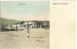 Précurseur De PORT AU PRINCE (Haïti). Douanes. Editeur V.C.R., Port Au Prince. - Haiti