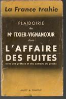 Plaidoirie De Tixier Vignancour Dans L'Affaire Des Fuites Editions Dumont De 1956 - Política