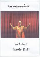 Une Soirée Au Cabanon Avec Le Nissart Jean-Marc Patriti (Spectacle + Bonus : Musique Et Contes Du Pays) - Unclassified
