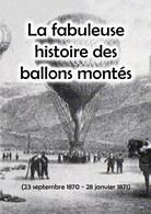 """""""La Fabuleuse Histoire Des Ballons Montés"""" - Guerre De 1870-71 Contre Les Prussiens - Historia"""