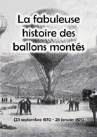 """""""La Fabuleuse Histoire Des Ballons Montés"""" - Guerre De 1870-71 Contre Les Prussiens - Altri Libri"""