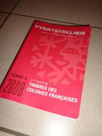 Catalogue Yvert Et Tellier - Timbres Des Colonies Française (en Couleur) - 2008 - France