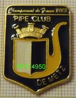 PIPE CLUB De METZ  CHAMPIONNAT 2003 Des FUMEURS De PIPE - Asociaciones