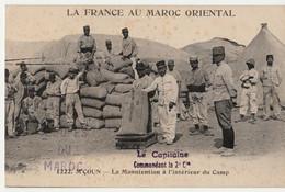"""LA FRANCE AU  MAROC Oriental-"""" M'COUN"""" La Manutention à L'Interieur Du Camp- Animé +TROUPE DU MAROC + Tampon Le Capitai - Other Wars"""