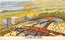 Publicité Byrrh , Regards Sur L'avenir ,  Tunnel Sous La Manche , * 316 13 - Unclassified