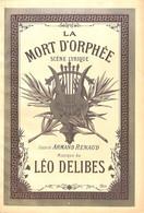 La Mort D'Orphée, Scène Lyrique De Léo Delibes. Partition Ancienne, Couverture Illustrée P. Borie - Scores & Partitions