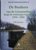 Boek BUNKER Grensstelling Kanaal Limburg 1940 Bocholt Herentals Briegden Neerharen Lanaken Neerpelt Overpelt Lommel - War 1939-45