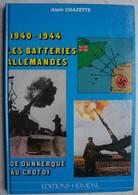 Livre BUNKER 1940-44 Batteries Allemandes Dunkerque Le Crotoy Zuydcoote Uxem Gravelines Boulogne Wissant Le Touquet ... - Weltkrieg 1939-45