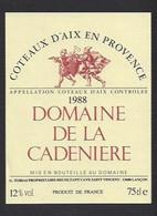 Etiquette De Vin Côteaux D'Aix En Provence  -  Domaine De La Candaninière Lançon (13)   -  Thème Porteurs De Grappe - Ohne Zuordnung