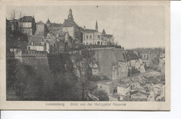 REF2792/ CP-PC Luxemburg Blick Von Der Helliggelst Kaserne Utilisée En Feldpost C.Bastogne 14/9/15 - Luxemburg - Town