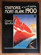 Gaston REBUFFAT : Chamonix Mont Blanc 1900. Prés De 300 Reproductions. Grands Vents, 1981. - Alpes - Pays-de-Savoie