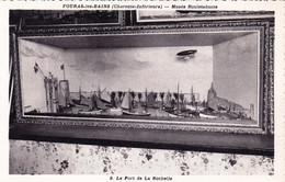 17 - Charente Maritime - FOURAS Les BAINS - Musée Rouletabosse - Modelisme - Le Port De La Rochelle - Fouras-les-Bains