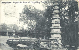 Cpa Asie, Chine – Hangchow – Pagoda In Front Of Ling-Ying Temple ( Scans Recto-verso) - China