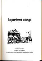 De Paardenpost In België – Roger Debyser – Studie, Tarieven En Postlijnen Met Relais Van De Paardenpost – 192blz. A5 - Philatelie Und Postgeschichte