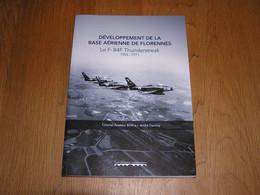 DEVELOPPEMENT DE LA BASE AERIENNE DE FLORENNES 1955 1971 LE F-84F 1ère 2è Esc 2 Wing Tac Aviation Avion Belgian Force - Avión
