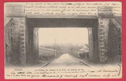 Virton -  Le Collège St. Joseph Et Le Pont Du Chemin De Fer - 1907 ( Voir Verso ) - Virton