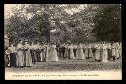 52 - CHANCENAY - NOTRE-DAME-DU-CHESNOIS - LE BAL CHAMPETRE - Autres Communes