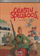 CELESTIN SPECULOOS  T1a  Les Affreux     Rééd. Cartonnée  05/2002    BODART/YANN - Ediciones Originales - Albumes En Francés