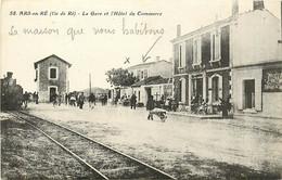 17 , ARS EN RE , La Gare Et Hotel Du Commerce , * 445 74 - Ile De Ré