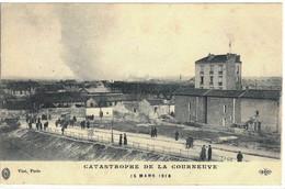 CPA  CATASTROPHE DE LA COURNEUVE  15 Mars 1918 - La Courneuve